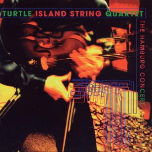 TURTLE ISLAND STRING QUARTETT - THE HAMBURG CONCERT