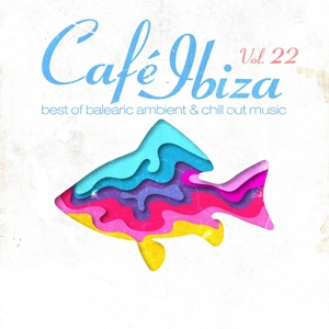 VARIOUS - CAFE IBIZA VOL.22