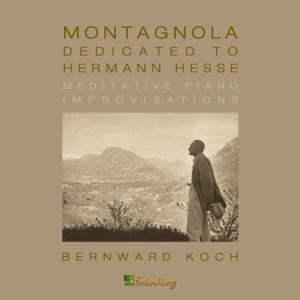 KOCH,BERNWARD - MONTAGNOLA-DEDICATED TO HERMANN HESSE