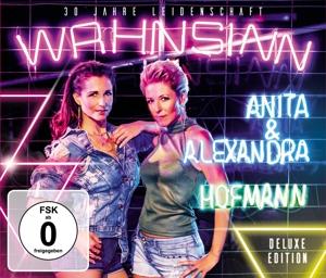 HOFMANN,ANITA & ALEXANDRA - WAHNSINN - 30 JAHRE LEIDENSCHAFT (DELUXE EDITION)