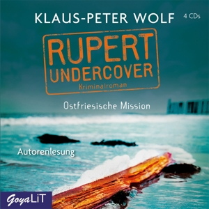 WOLF,KLAUS-PETER - RUPERT UNDERCOVER. OSTFRIESISCHE MISSION