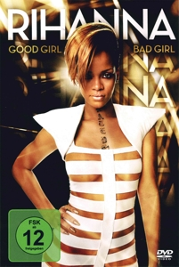 RIHANNA - GOOD GIRL - BAD GIRL