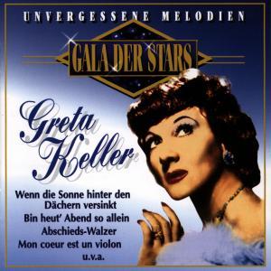 KELLER,GRETA - GALA DER STARS/GRETA KELLER