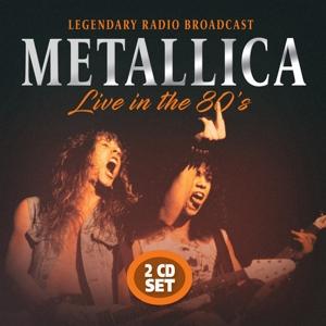 METALLICA - METALLICA - LIVE IN THE 80S