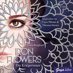 PLÜMER,COCO/HOREIS,THERESA - IRON FLOWERS (2.) DIE KRIEGERINNEN