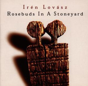 LOVASZ,IREN - ROSEBUDS IN A STONEYARD
