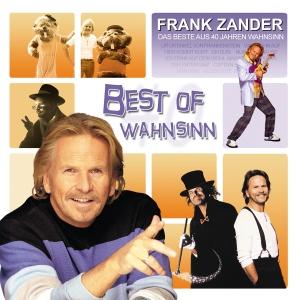 ZANDER,FRANK - BEST OF WAHNSINN - DAS BESTE AUS 40 JAHREN WAHNSIN