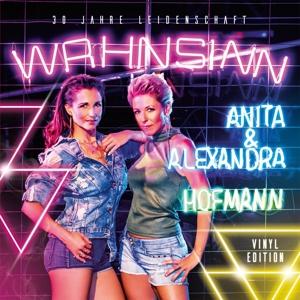 HOFMANN,ANITA & ALEXANDRA - WAHNSINN - 30 JAHRE LEIDENSCHAFT (VINYL EDITION)