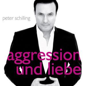 SCHILLING,PETER - AGGRESSION UND LIEBE