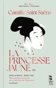 Camille Saint-Saens: La Princesse jaune; six Mélodies persanes (CD + Buch)