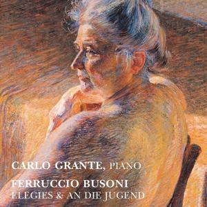 Ferruccio Busoni - Elegies & An die Jugend