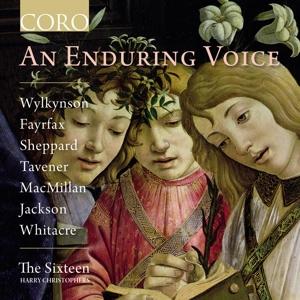 An Enduring Voice - Werke von Wylkynson, Fayrfax, Sheppard, Tavener u.a.