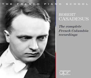 Robert Casadesus - The complete French Columbia recordings