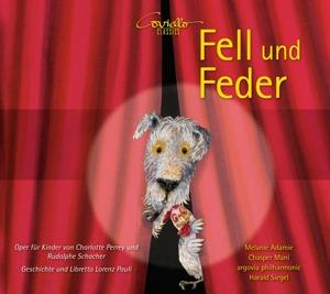 Charlotte Perrey/Rudolph  Schacher - Fell und Feder - Eine Kinderoper