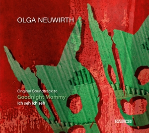 Olga Neuwirth: Original Soundtrack to Goodnight Mommy