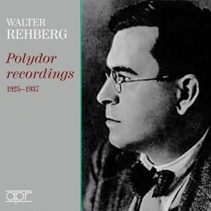 Walter Rehberg - Die Polydor Aufnahmen 1925-1937