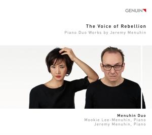 Jeremy Menuhin- The Voice of Rebellion - Werke für Piano Duo