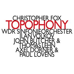 Christopher Fox - Topophony