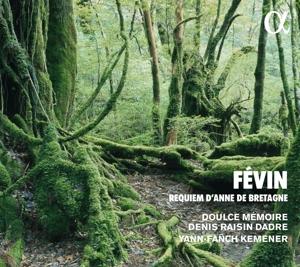 Antoine de Févin: Requiem für Anne de Bretagne