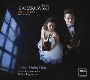 Joachim Kaczkowski: Violinduos Opp. 10 & 16