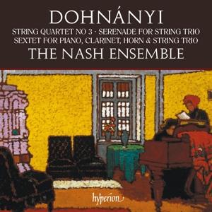 Ernst von Dohnányi - Streichquartett, Serenade & Sextet