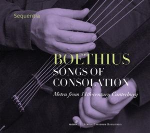 Songs of Consolation - Mittelalterliche Gesänge über Boethius: de Consolatio Philosophiae