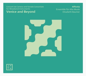 Venice and Beyond - Concerti da Camera & Sonate Concertate for Woodwind Instruments
