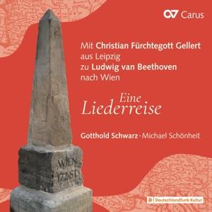 Mit Christian Fürchtegott Gellert aus Leipzig zu Ludwig van Beethoven nach Wien - Eine Liederreise