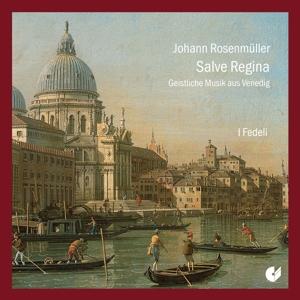 Johann Rosenmüller: Salve Regina - Geistl. Musik aus Venedig