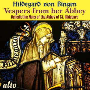 Hildegard von Bingen: Vespern aus der Abtei St. Hildegard Eibingen