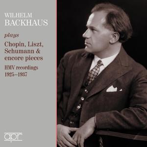 Wilhelm Backhaus spielt Chopin, Liszt & Schumann