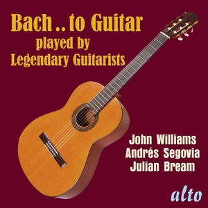 Bach ..to Guitar- Legendary Guitarists