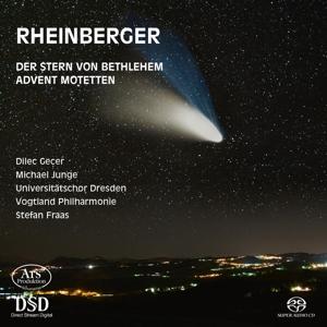Josef Gabriel Rheinberger: Der Stern von Bethlehem Op. 164; Advent Motetten Op. 176