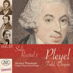Pleyel/Field/Chopin - Solo Recital Vol. 1 - Pleyel-Edition Vol. 18
