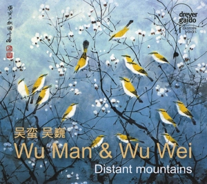 Wu Man & Wu Wei: Distant Mountains