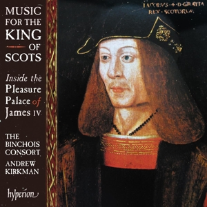 Music for the King of Scots - Inside the Pleasure Palace of James IV