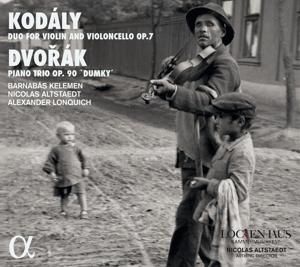 """Zoltan Kodaly/Antonin Dvorak: Duo für Violine & Violoncello, Op. 7; Piano Trio Nr. 4, Op. 90 """"Dumky"""""""