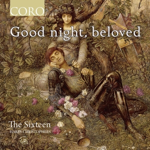Good night, beloved - Werke von Bax, Chilcott, MacMillan u.a.