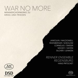 War no more - Werke über Krieg und Frieden von Janequin, Rheinberger, Cornelius, Swider, Tormis, Silcher, Lennon u.a.