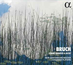 Max Bruch: Streichquintette & Streichoktett - Quintette in Es-Dur & a-Moll, Oktett in B-Dur
