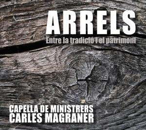 Arrels-Roots - Zwischen Tradition und Erbe - Vokal- und Instrumentalwerke