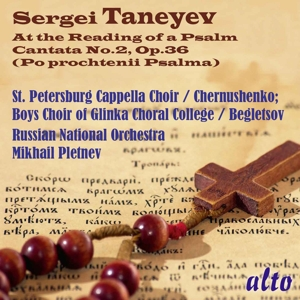 Sergei Taneyev: At the Reading of a Psalm (Kantate Nr.2, Op.36)