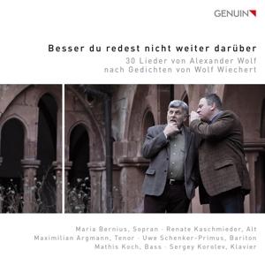 Alexander Wolf - Besser du redest nicht weiter darüber - 30 Lieder nach Gedichten von Wolf Wiechert