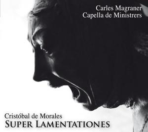 Cristóbal de Morales: Super Lamentationes