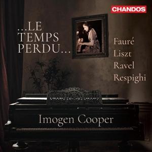 Le Temps perdu - Werke für Piano solo von Fauré, Liszt, Ravel & Respighi