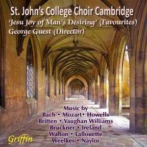 Jesu Joy of Man´s Desiring - St. John´s College Choir, Cambridge singt Werke von Britten, Mozart, Bach. u.a.
