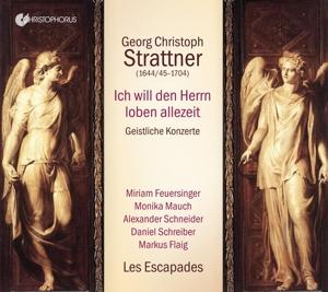 Georg Christoph Strattner: Ich will den Herrn loben allezeit - Geistliche Konzerte
