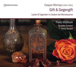 Caspar Othmayr: Gift & Gegengift - Laster und Tugenden in Liedern der Renaissance
