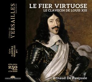 Le fier virtuose - Das Cembalo unter Ludwig XIII.