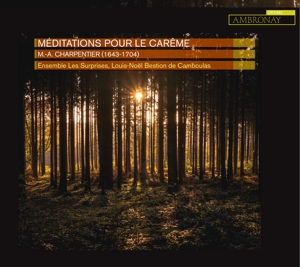 Marc-Antoine Charpentier: Méditations pour le Careme